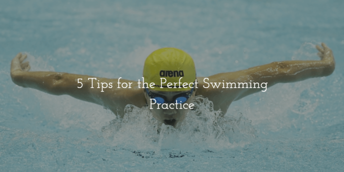 5-tips-for-the-perfect-swimming-practice